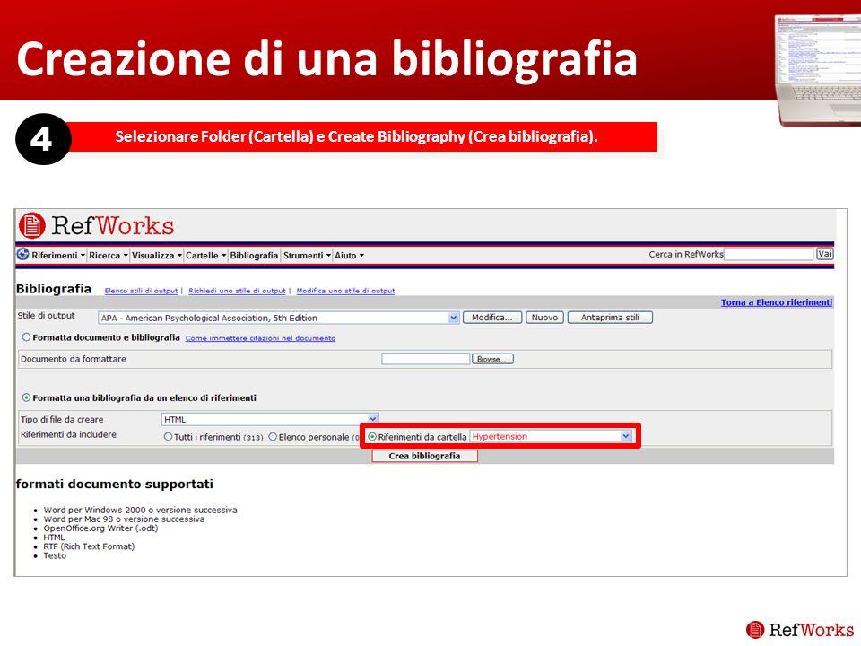 Creazione di una bibliografia Selezionare Folder (Cartella) e Create Bibliography (Crea bibliografia).