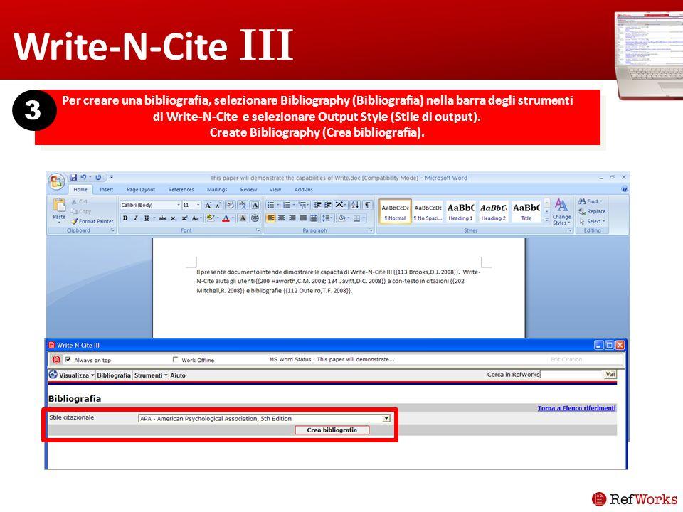 Write-N-Cite III Per creare una bibliografia, selezionare Bibliography (Bibliografia) nella barra degli strumenti di Write-N-Cite e selezionare Output Style (Stile di output).