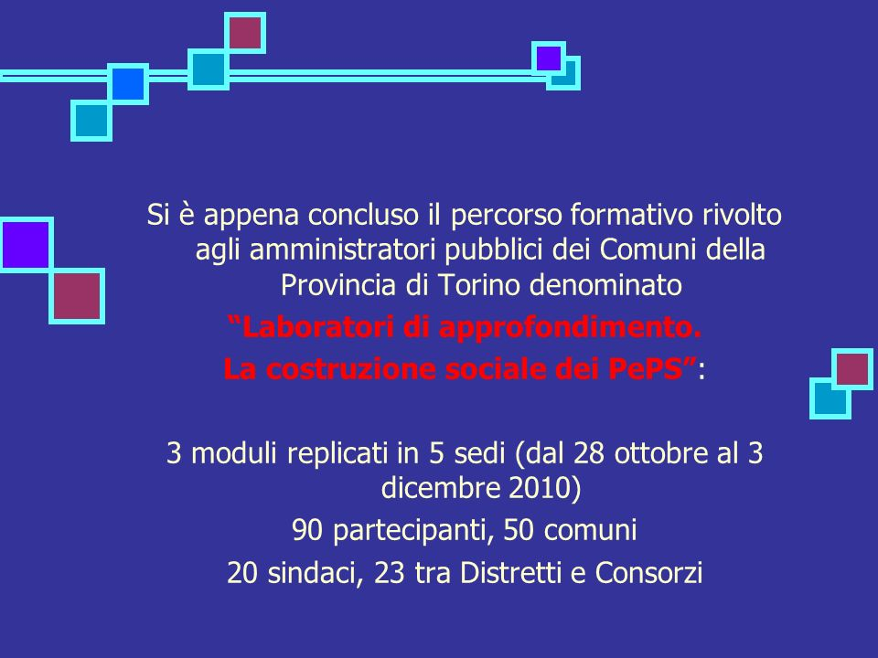 Si è appena concluso il percorso formativo rivolto agli amministratori pubblici dei Comuni della Provincia di Torino denominato Laboratori di approfondimento.