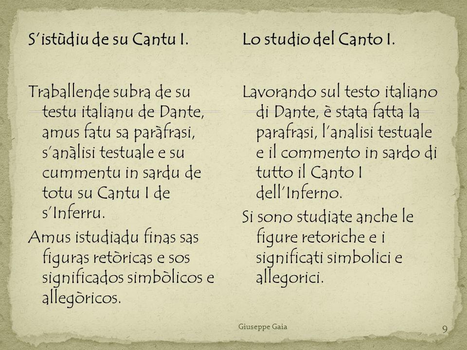 Sistùdiu de su Cantu I. Traballende subra de su testu italianu de Dante, amus fatu sa paràfrasi, sanàlisi testuale e su cummentu in sardu de totu su C