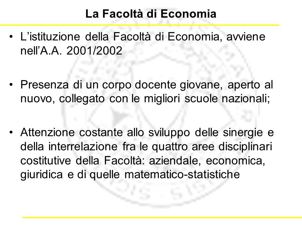 La Facoltà di Economia Listituzione della Facoltà di Economia, avviene nellA.A.