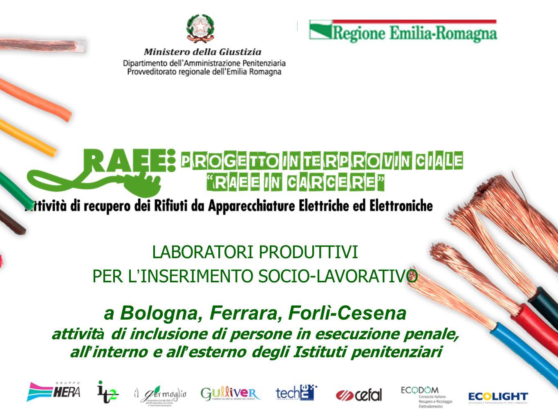 LABORATORI PRODUTTIVI PER L INSERIMENTO SOCIO-LAVORATIVO a Bologna, Ferrara, Forlì-Cesena attivit à di inclusione di persone in esecuzione penale, all