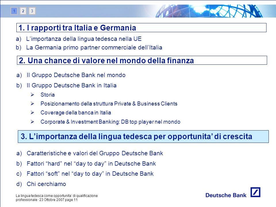 La lingua tedesca come opportunita di qualificazione professionale · 23 Ottobre 2007 page 11 a)Limportanza della lingua tedesca nella UE b)La Germania