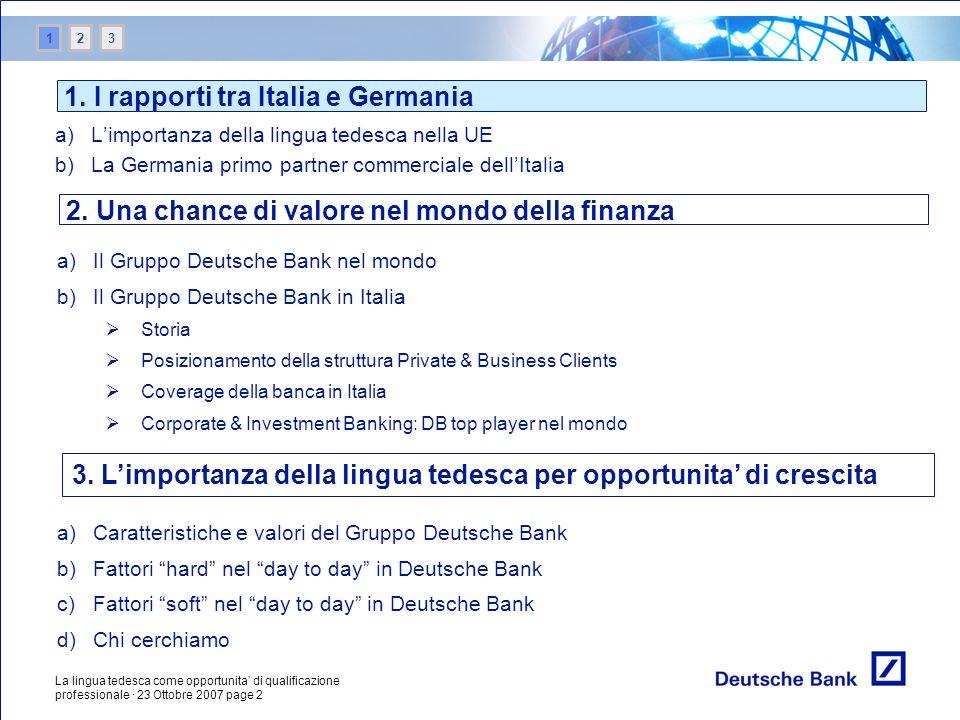 La lingua tedesca come opportunita di qualificazione professionale · 23 Ottobre 2007 page 2 a)Limportanza della lingua tedesca nella UE b)La Germania
