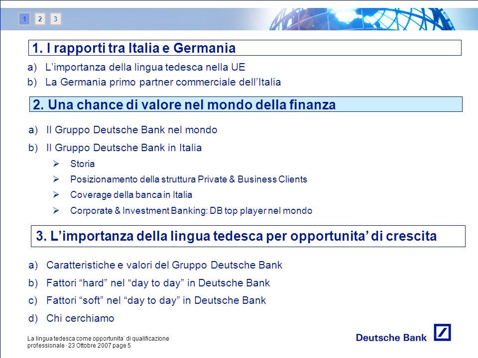 La lingua tedesca come opportunita di qualificazione professionale · 23 Ottobre 2007 page 5 a)Limportanza della lingua tedesca nella UE b)La Germania