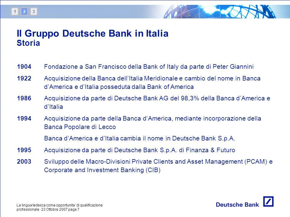 La lingua tedesca come opportunita di qualificazione professionale · 23 Ottobre 2007 page 7 Il Gruppo Deutsche Bank in Italia Storia 1904Fondazione a