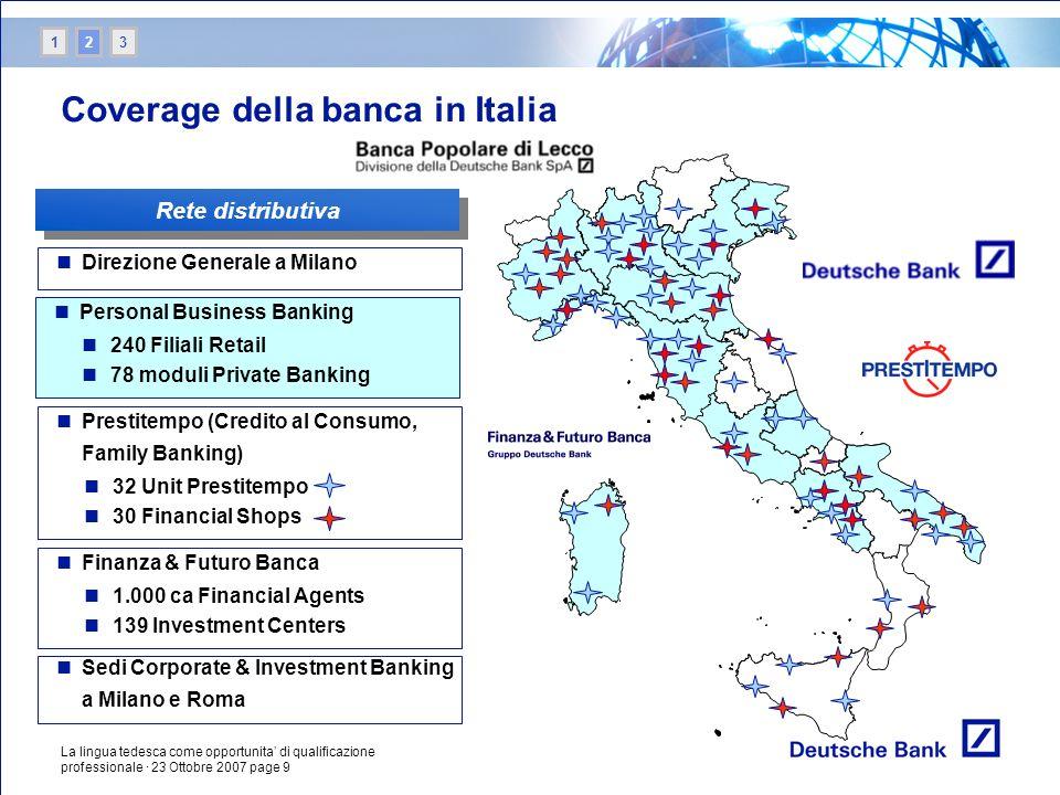 La lingua tedesca come opportunita di qualificazione professionale · 23 Ottobre 2007 page 9 Coverage della banca in Italia Personal Business Banking 2