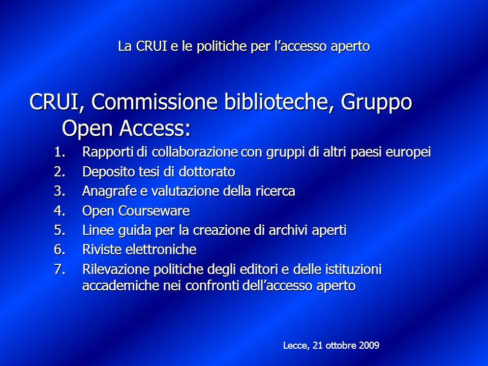La CRUI e le politiche per laccesso aperto CRUI, Commissione biblioteche, Gruppo Open Access: 1.Rapporti di collaborazione con gruppi di altri paesi e