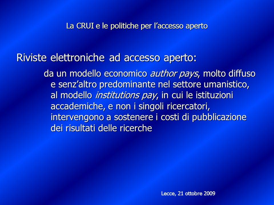 La CRUI e le politiche per laccesso aperto Riviste elettroniche ad accesso aperto: da un modello economico author pays, molto diffuso e senzaltro pred
