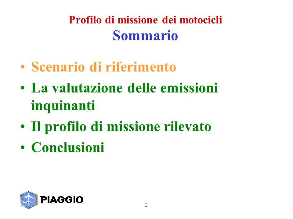 2 Profilo di missione dei motocicli Sommario Scenario di riferimento La valutazione delle emissioni inquinanti Il profilo di missione rilevato Conclusioni