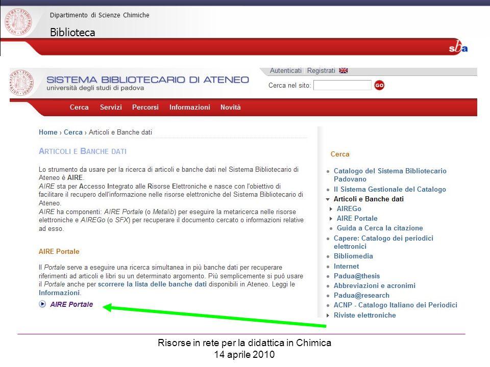 Risorse in rete per la didattica in Chimica 14 aprile 2010 Dipartimento di Scienze Chimiche Biblioteca