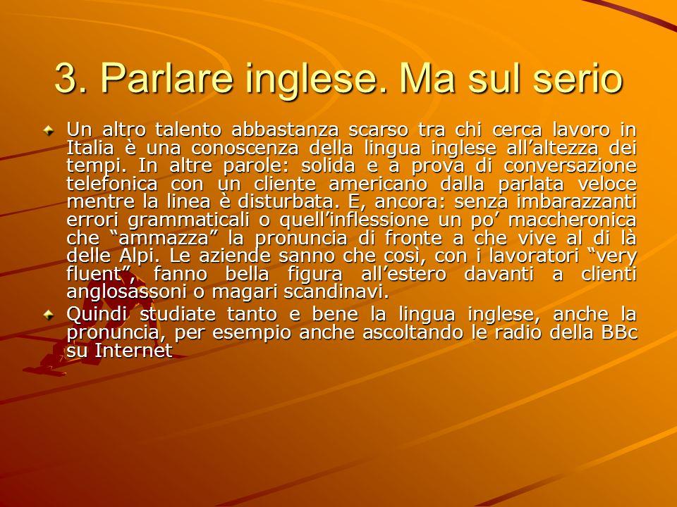 3. Parlare inglese.