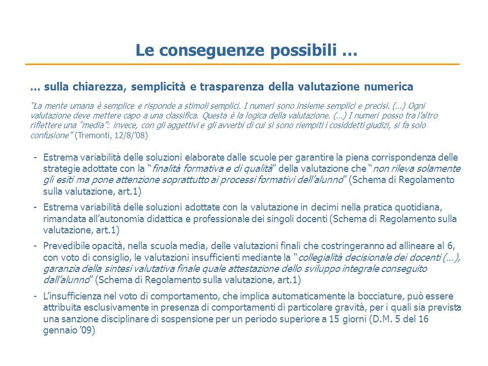 Le conseguenze possibili … La mente umana è semplice e risponde a stimoli semplici. I numeri sono insieme semplici e precisi. (…) Ogni valutazione dev
