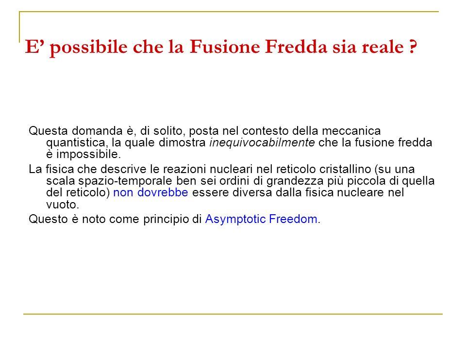 E possibile che la Fusione Fredda sia reale ? Questa domanda è, di solito, posta nel contesto della meccanica quantistica, la quale dimostra inequivoc