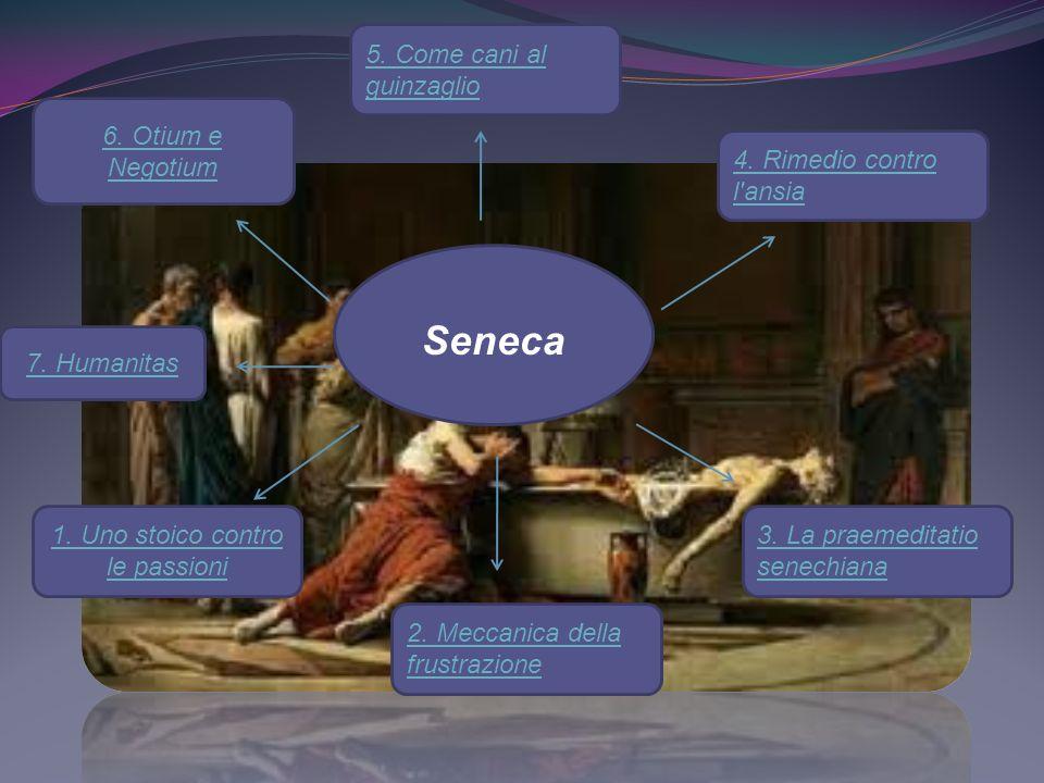 Seneca, da buon stoico dell età imperiale, concentra i suoi sforzi su una filosofia dal forte valore pratico.