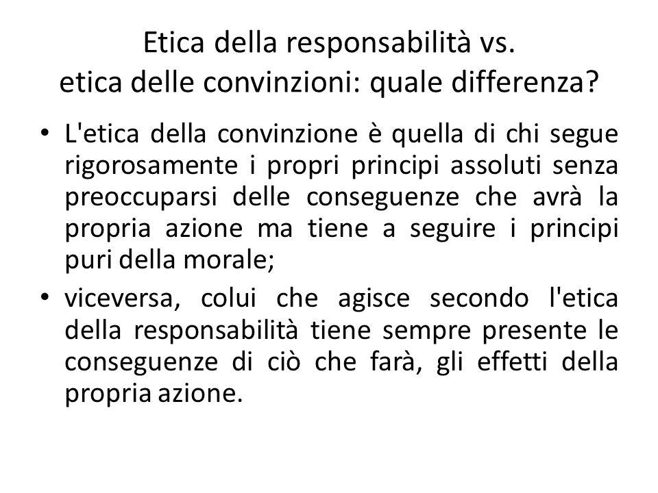 Etica della responsabilità vs. etica delle convinzioni: quale differenza? L'etica della convinzione è quella di chi segue rigorosamente i propri princ