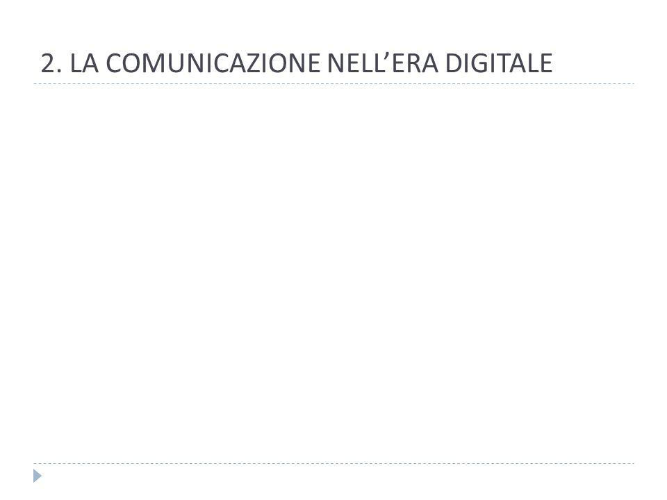 2. LA COMUNICAZIONE NELLERA DIGITALE