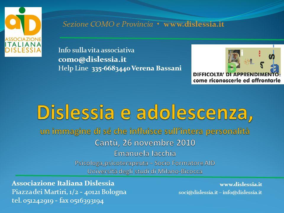 www.dislessia.it soci@dislessia.it – info@dislessia.it Sezione COMO e Provincia www.dislessia.it Info sulla vita associativa como@dislessia.it Help Li