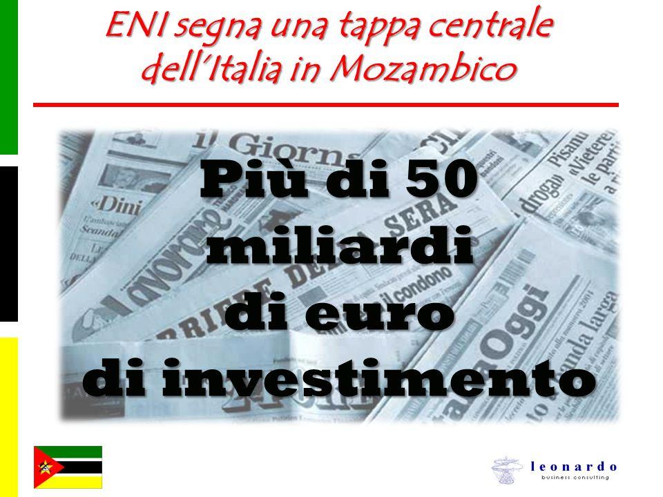 ENI segna una tappa centrale dellItalia in Mozambico Più di 50 miliardi di euro di investimento