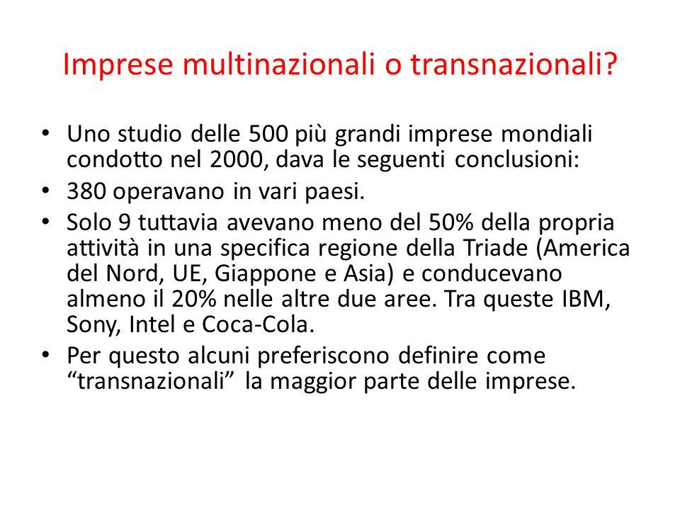 Imprese multinazionali o transnazionali? Uno studio delle 500 più grandi imprese mondiali condotto nel 2000, dava le seguenti conclusioni: 380 operava