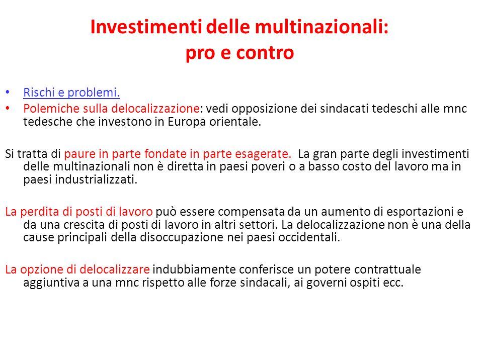 Investimenti delle multinazionali: pro e contro Rischi e problemi. Polemiche sulla delocalizzazione: vedi opposizione dei sindacati tedeschi alle mnc