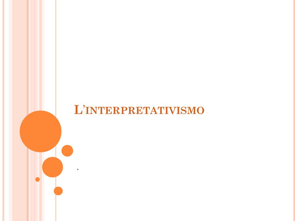 L INTERPRETATIVISMO.
