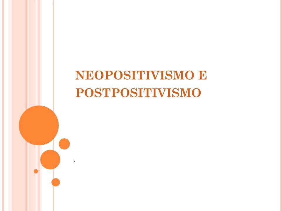 NEOPOSITIVISMO E POSTPOSITIVISMO.