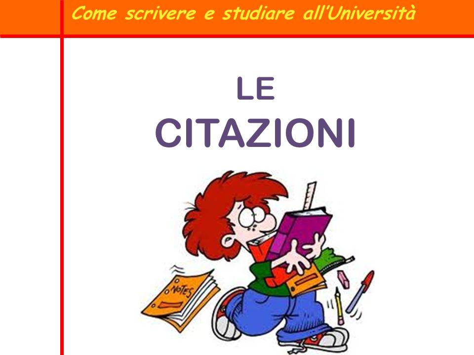 Come scrivere e studiare allUniversità LE CITAZIONI