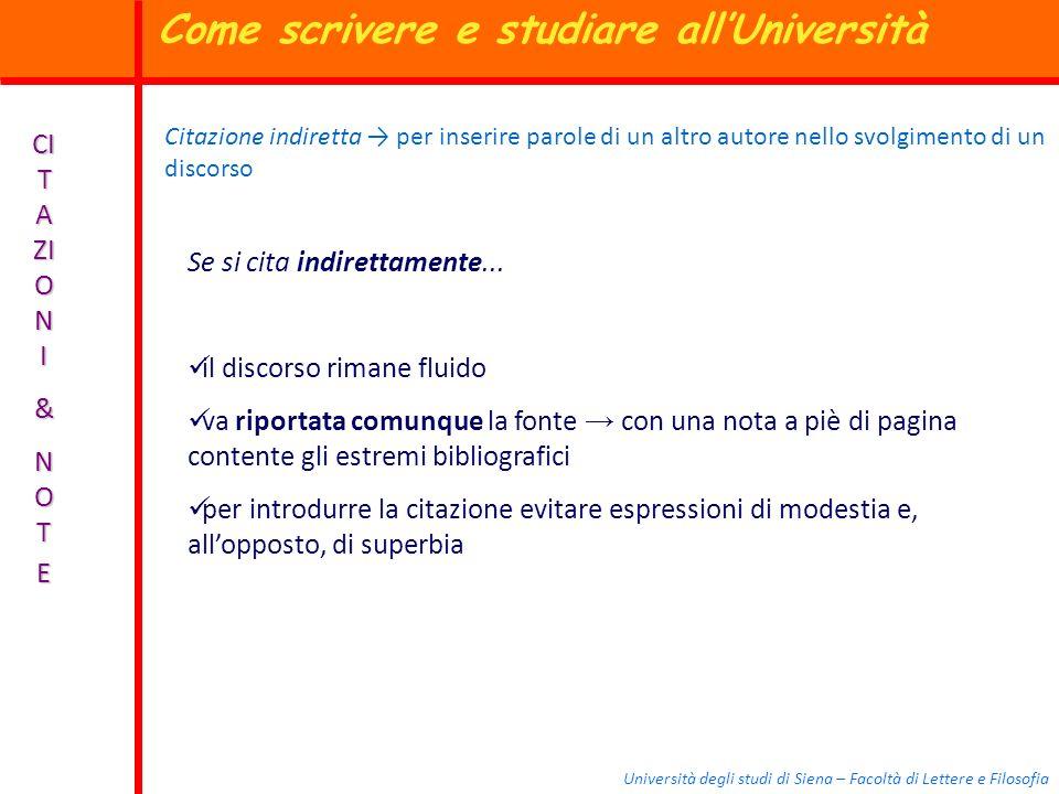 Università degli studi di Siena – Facoltà di Lettere e Filosofia CI T A ZI O N I & N O TE Citazione indiretta per inserire parole di un altro autore n