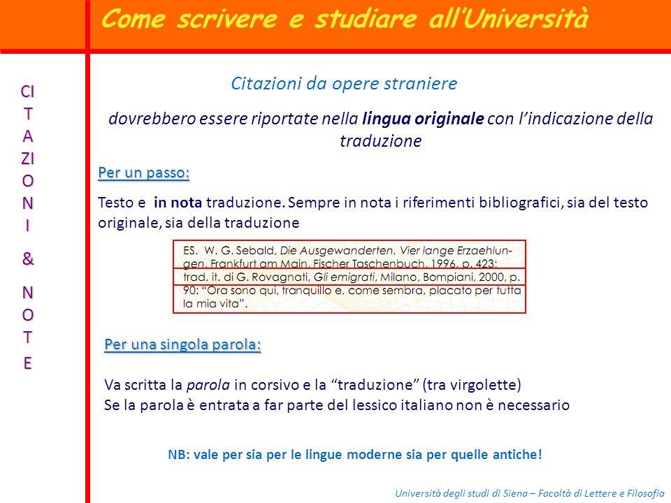 Università degli studi di Siena – Facoltà di Lettere e Filosofia CI T A ZI O N I & N O TE Citazioni da opere straniere dovrebbero essere riportate nel