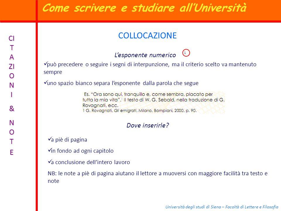 Università degli studi di Siena – Facoltà di Lettere e Filosofia CI T A ZI O N I & N O TE COLLOCAZIONE Lesponente numerico 1 può precedere o seguire i
