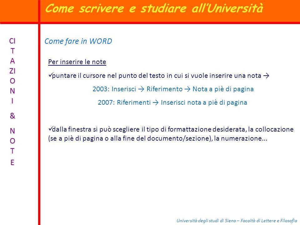 Università degli studi di Siena – Facoltà di Lettere e Filosofia CI T A ZI O N I & N O TE Come fare in WORD Per inserire le note puntare il cursore ne