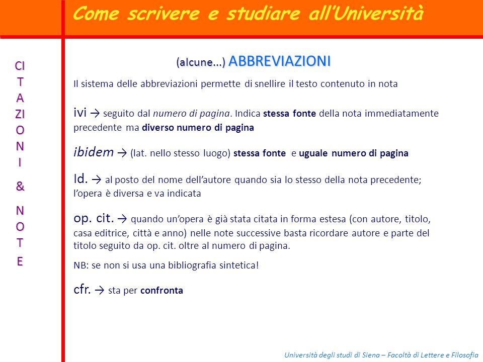 Università degli studi di Siena – Facoltà di Lettere e Filosofia CI T A ZI O N I & N O TE (alcune...) ABBREVIAZIONI Il sistema delle abbreviazioni per