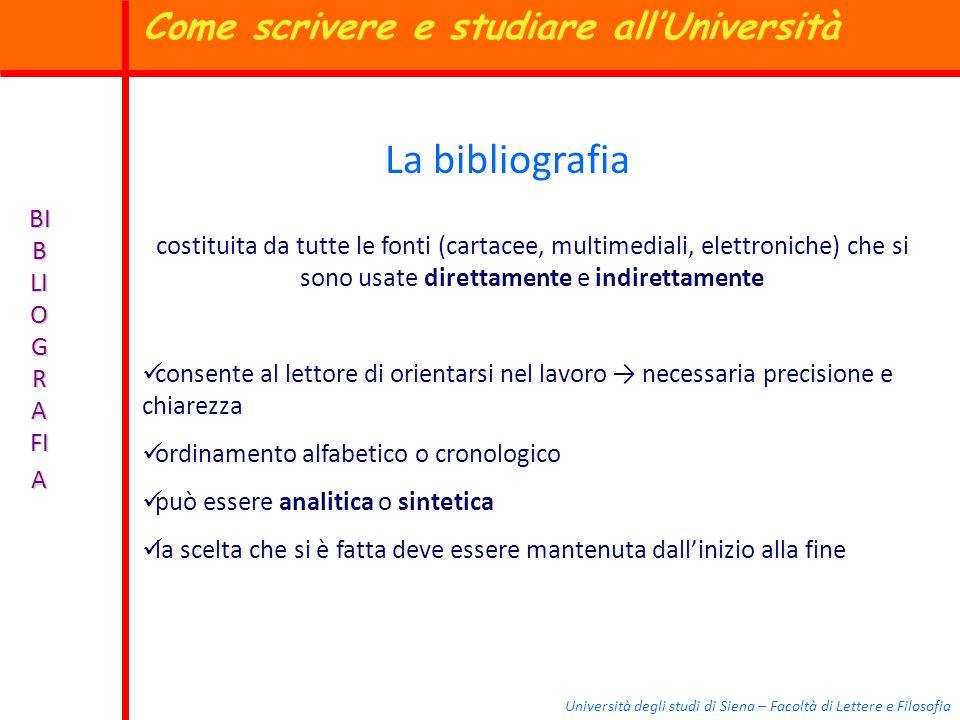 Università degli studi di Siena – Facoltà di Lettere e Filosofia BI B LI O G R A FI A La bibliografia costituita da tutte le fonti (cartacee, multimed