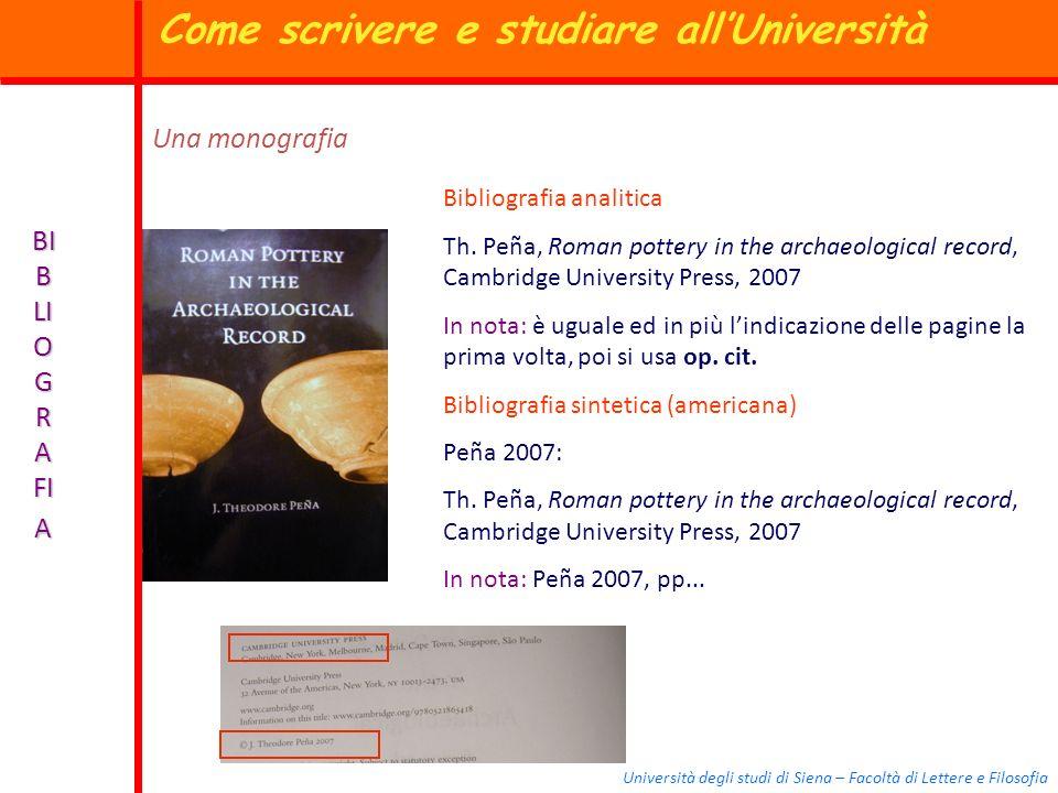 Università degli studi di Siena – Facoltà di Lettere e Filosofia BI B LI O G R A FI A Bibliografia analitica Th. Peña, Roman pottery in the archaeolog