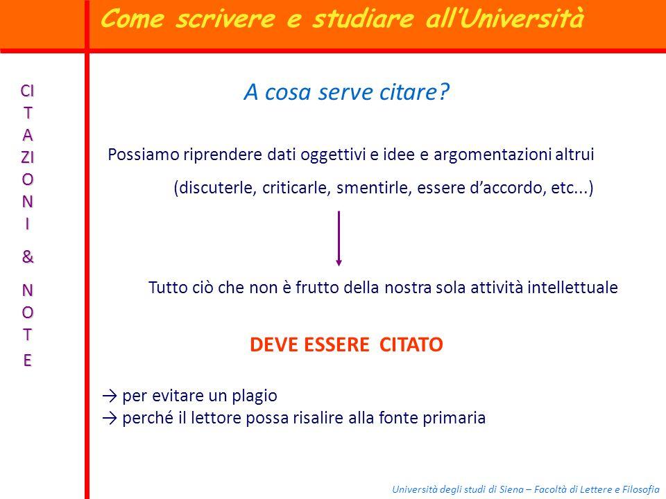Università degli studi di Siena – Facoltà di Lettere e Filosofia CI T A ZI O N I & N O TE A cosa serve citare? Possiamo riprendere dati oggettivi e id