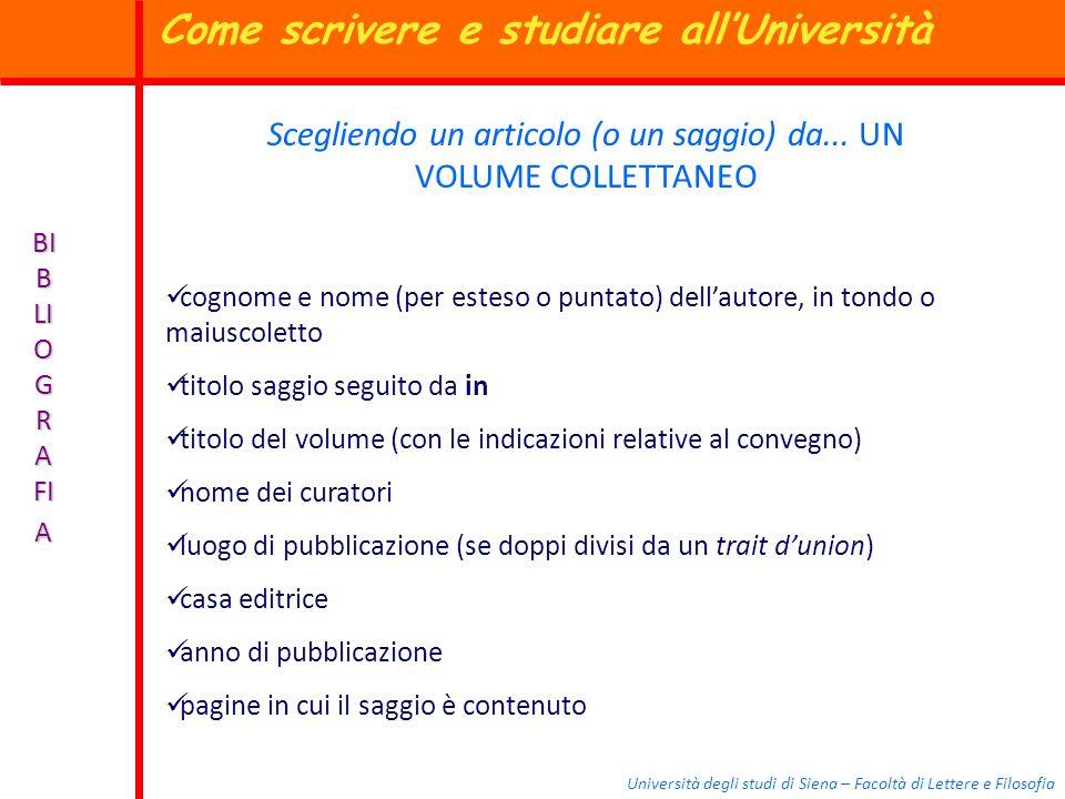 Università degli studi di Siena – Facoltà di Lettere e Filosofia BI B LI O G R A FI A Scegliendo un articolo (o un saggio) da... UN VOLUME COLLETTANEO