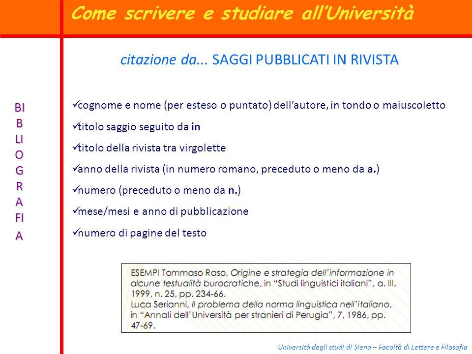 Università degli studi di Siena – Facoltà di Lettere e Filosofia BI B LI O G R A FI A citazione da... SAGGI PUBBLICATI IN RIVISTA cognome e nome (per