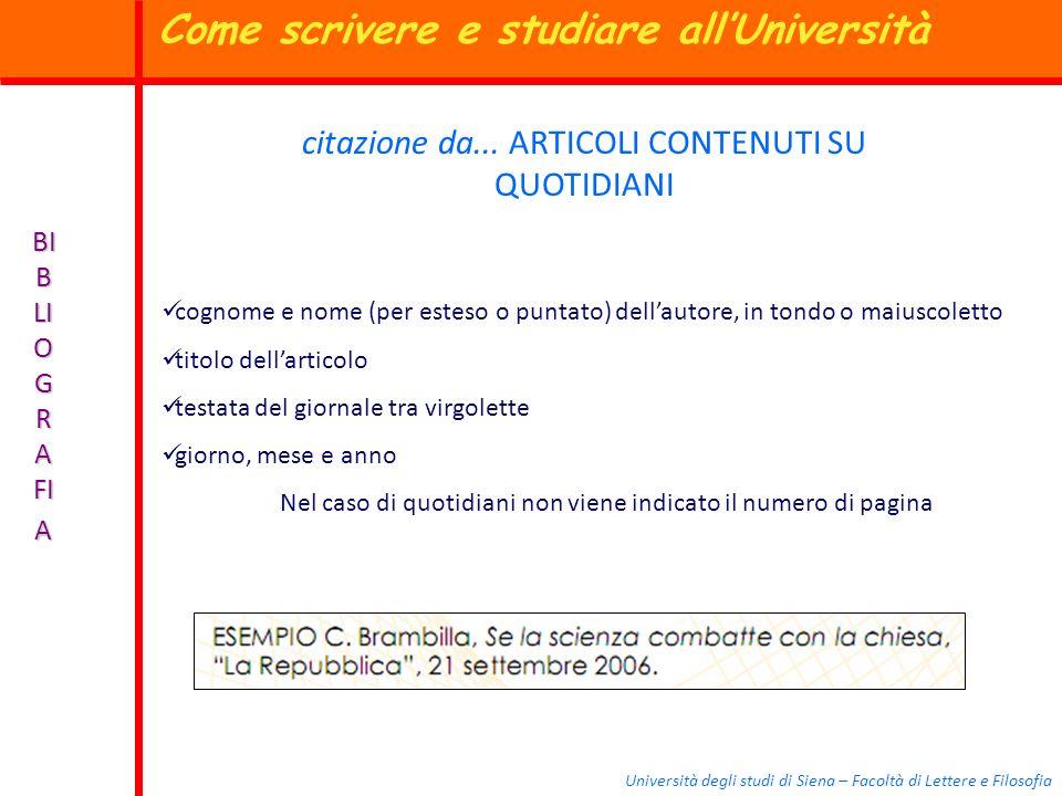 Università degli studi di Siena – Facoltà di Lettere e Filosofia BI B LI O G R A FI A citazione da... ARTICOLI CONTENUTI SU QUOTIDIANI cognome e nome