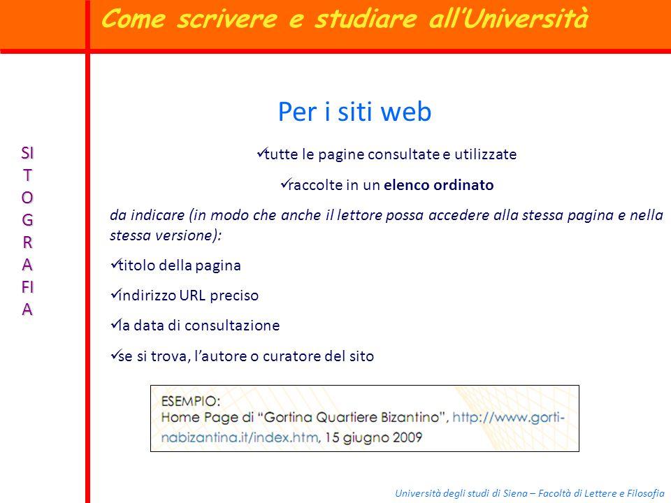 Università degli studi di Siena – Facoltà di Lettere e Filosofia SI T O G R A FI A Per i siti web tutte le pagine consultate e utilizzate raccolte in