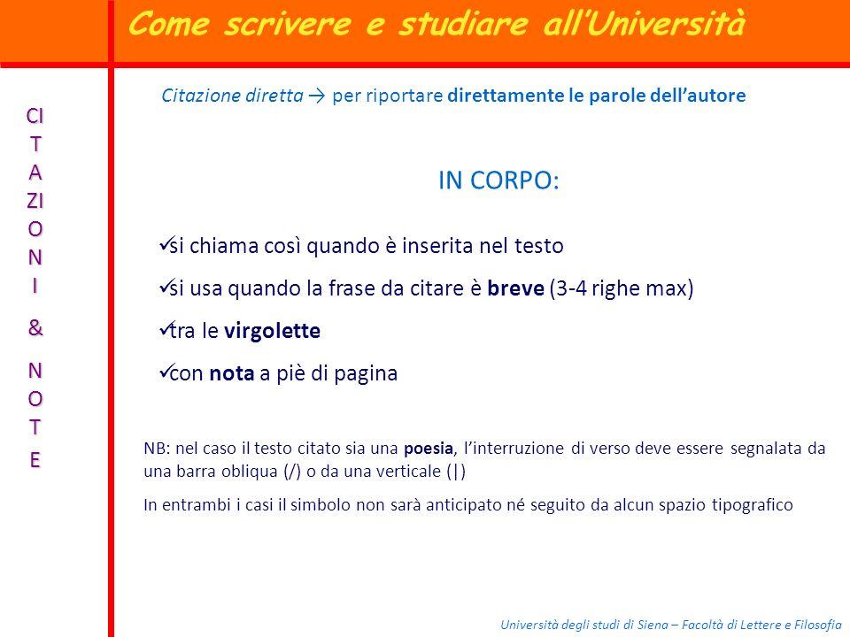 Università degli studi di Siena – Facoltà di Lettere e Filosofia CI T A ZI O N I & N O TE Citazione diretta per riportare direttamente le parole della