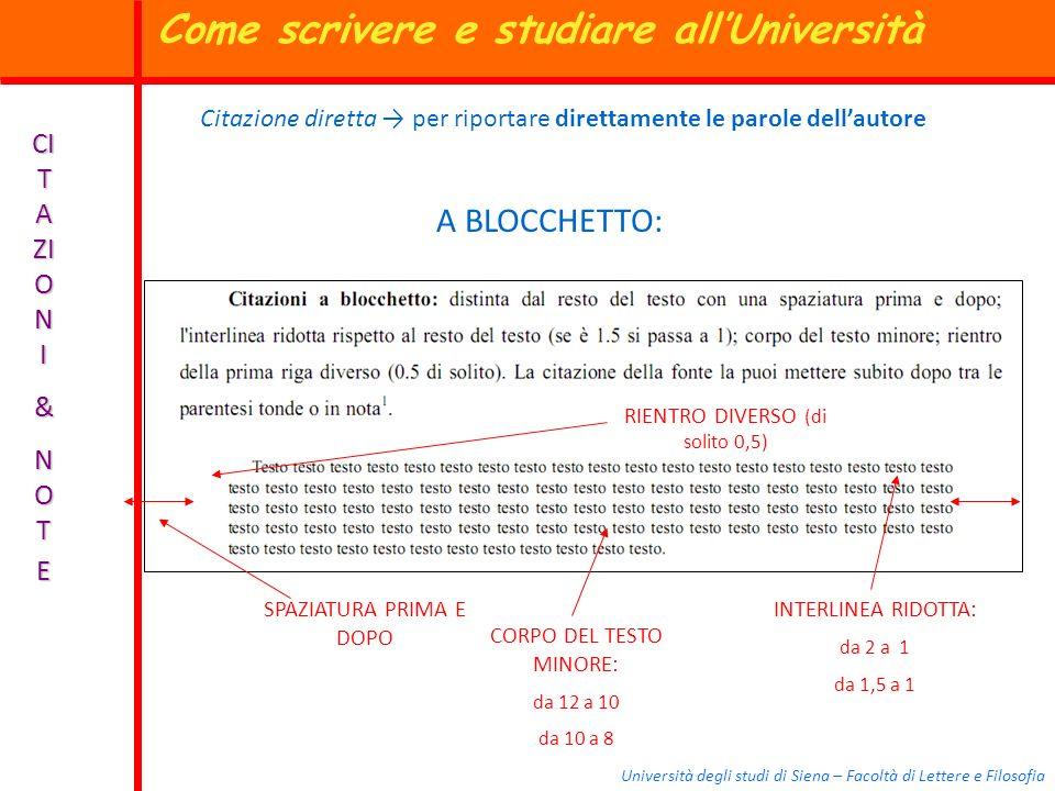 Università degli studi di Siena – Facoltà di Lettere e Filosofia CI T A ZI O N I & N O TE A BLOCCHETTO: Citazione diretta per riportare direttamente l