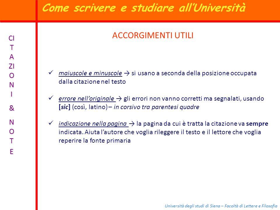 Università degli studi di Siena – Facoltà di Lettere e Filosofia CI T A ZI O N I & N O TE ACCORGIMENTI UTILI maiuscole e minuscole si usano a seconda