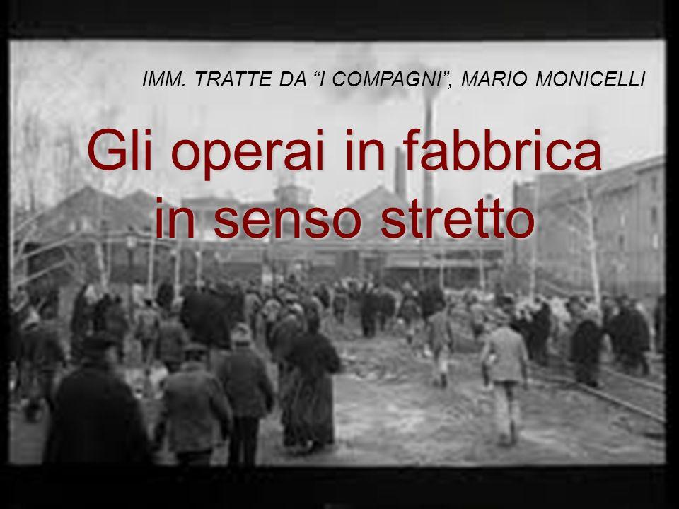 Gli operai in fabbrica in senso stretto IMM. TRATTE DA I COMPAGNI, MARIO MONICELLI
