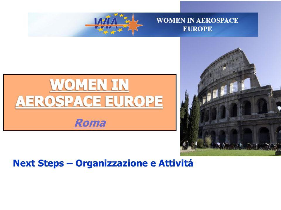 WOMEN IN AEROSPACE EUROPE Next Steps – Organizzazione e Attivitá