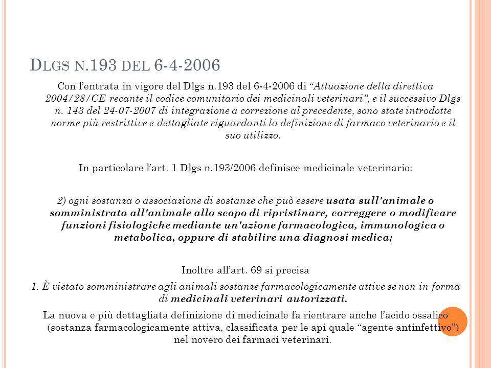 U TILIZZO IN DEROGA DEI FARMACI VETERINARI La nuova normativa sul farmaco veterinario regolamenta anche leventuale utilizzo cosiddetto in deroga dei farmaci veterinari da attivare in presenza di patologie per le quali non esistono medicinali autorizzati, il riferimento è lart.11 del Dlgs n.193/2006 che al comma 1 recita: 1.