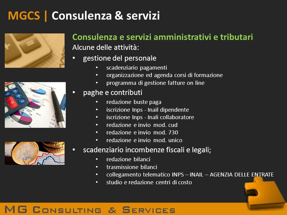 MGCS | Consulenza & servizi Consulenza e servizi amministrativi e tributari Alcune delle attività: gestione del personale scadenziario pagamenti organ