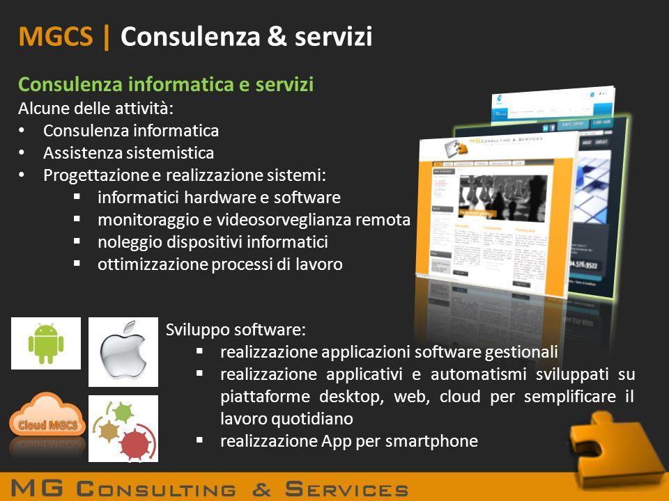 MGCS | Consulenza & servizi Consulenza informatica e servizi Alcune delle attività: Consulenza informatica Assistenza sistemistica Progettazione e rea