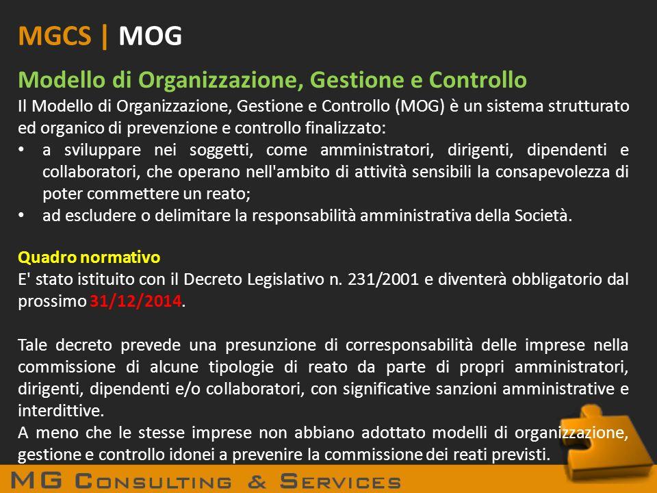 MGCS | MOG Modello di Organizzazione, Gestione e Controllo Il Modello di Organizzazione, Gestione e Controllo (MOG) è un sistema strutturato ed organi
