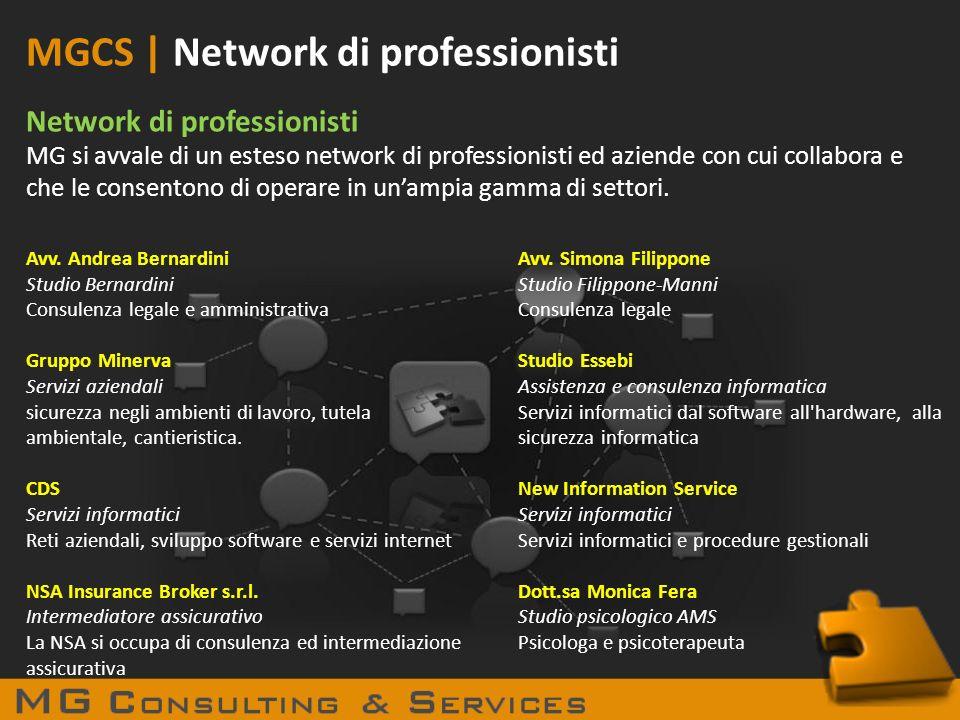 MGCS | Network di professionisti Network di professionisti MG si avvale di un esteso network di professionisti ed aziende con cui collabora e che le c